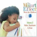 The Mozart Effect: Music for Children, Volume 2: Relax, Daydream, &amp; Draw