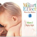 The Mozart Effect: Music For Babies Volume 2: Nighty Night