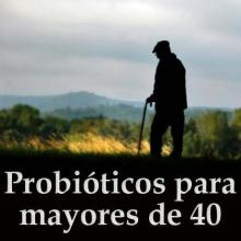 Probióticos para mayores de 40