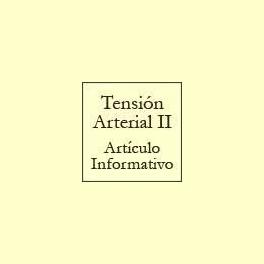 La Tensión Arterial II - Artículo informativo de Rafael Sánchez - Naturópata