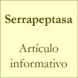 Serrapeptasa - Artículo informativo
